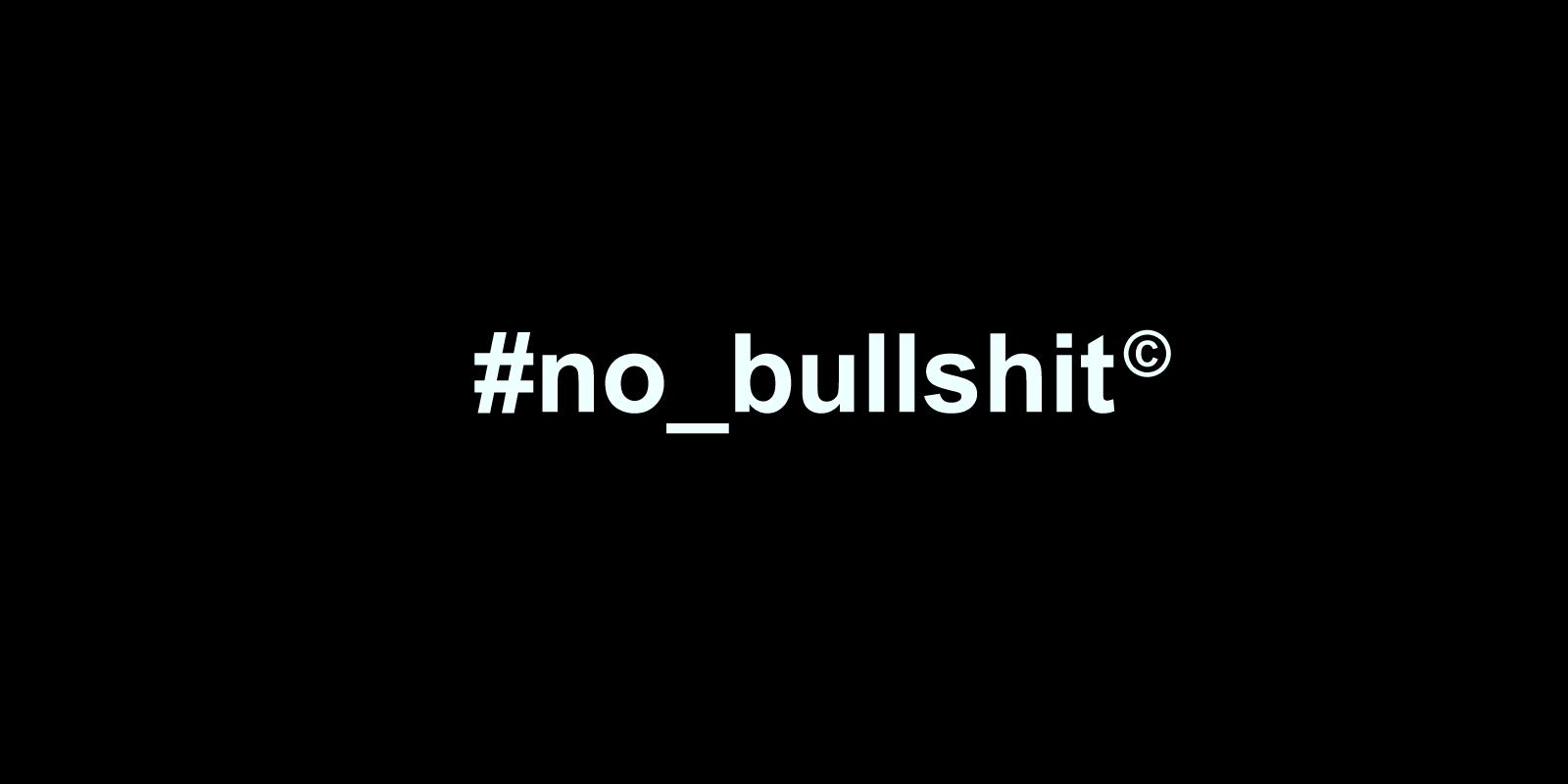 Du #no_bullshit en promo !