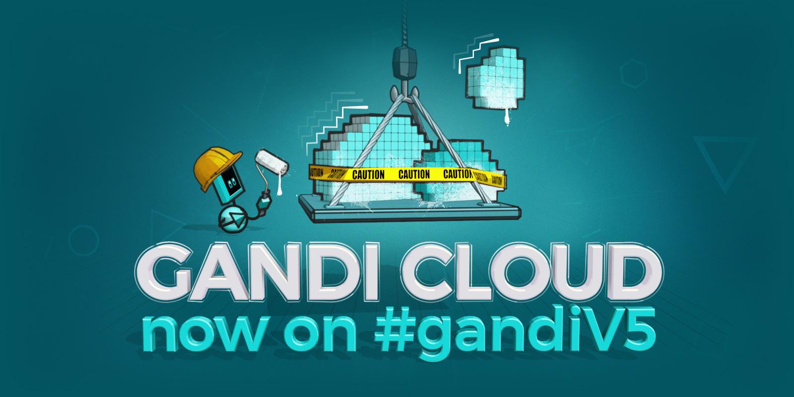 Gandi Cloud disponible sur #gandiV5