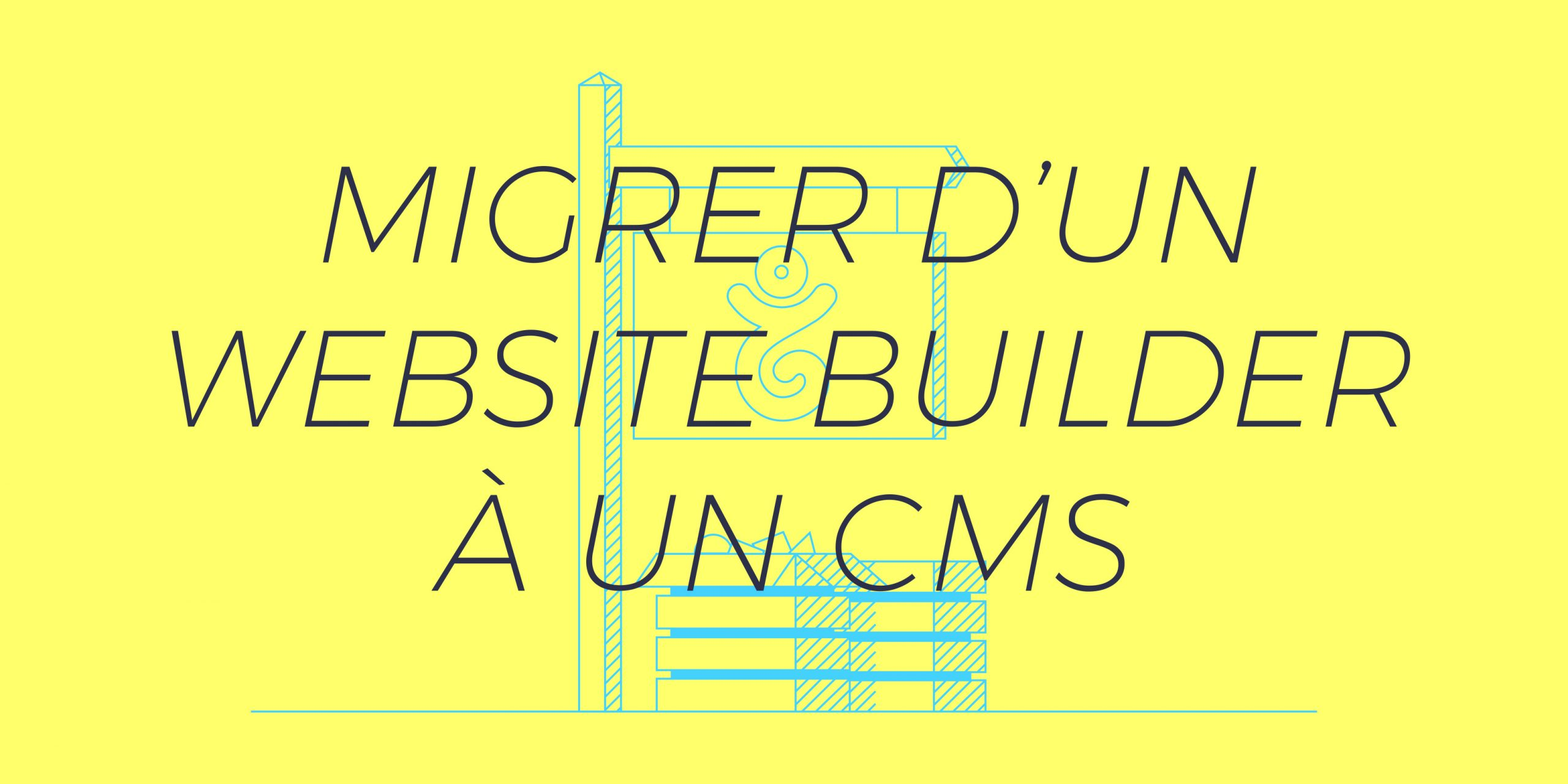 Comment migrer d'un éditeur de site web vers un CMS ?