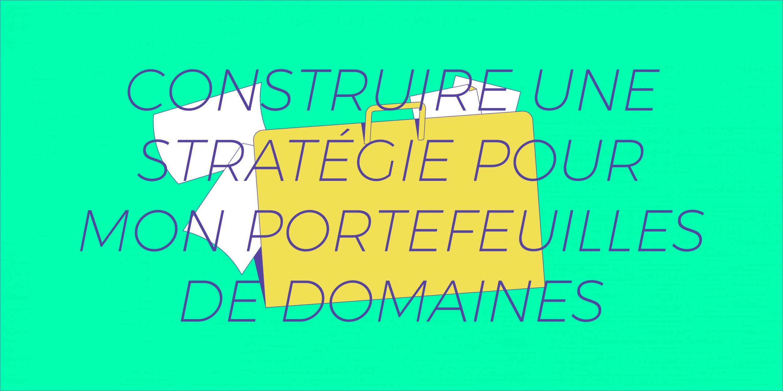 Élaborez une stratégie de portefeuille de noms de domaine